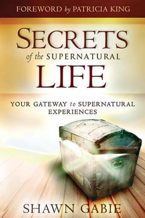 Secrets Of The Supernatural Life Paperback Book