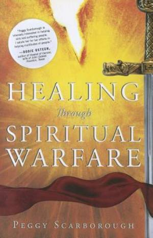 Healing Through Spiritual Warfare Pb