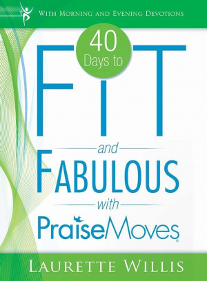 40 Days To Fit And Fabulous With Praise Moves Paperback Book