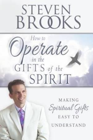How To Operate In The Gifts Of The Spirit Paperback Book