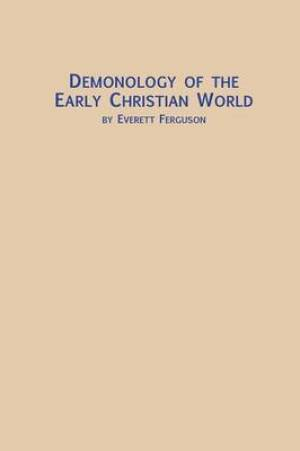 Demonology of the Early Christian World