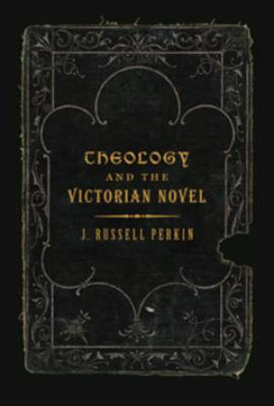 Theology and the Victorian Novel