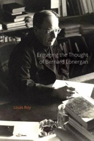 Engaging the Thought of Bernard Lonergan