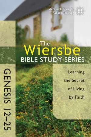 Genesis 12-25 : Learning The Secret Of Living By Faith