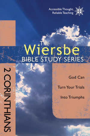 Wiersbe Bible Studies: 2 Corinthians