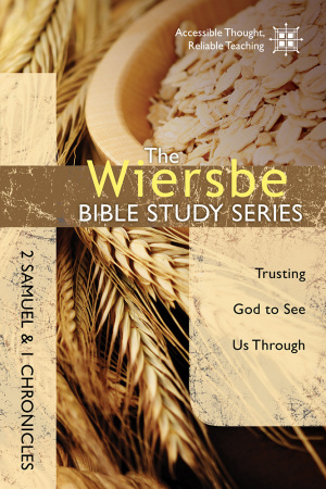 The Wiersbe Bible Study Series: 2 Samuel and 1 Chronicles