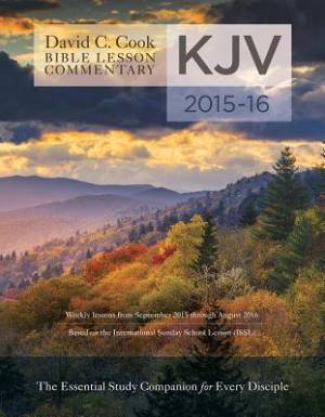 David C. Cook's KJV Bible Lesson Commentary 2015-16