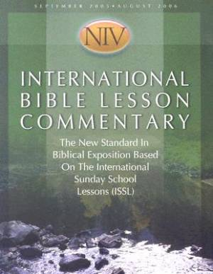 International Bible Lesson Commentary - NIV 2005-06