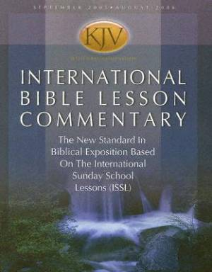 International Bible Lesson Commentary - KJV 2005-06