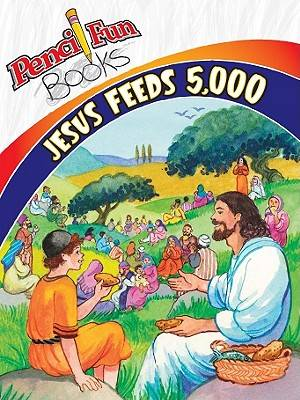Jesus Feeds 5000 Pencil Fun Book