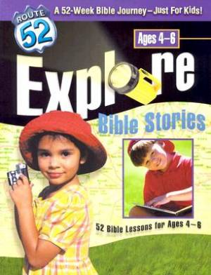 Route 52 Curriculum  Explore Bible Stori