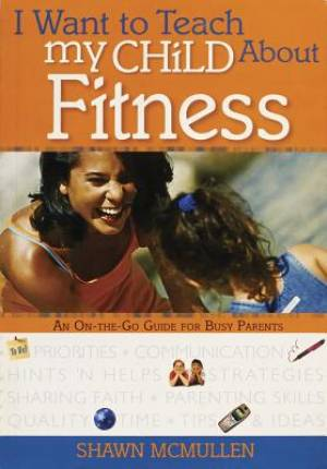 I Want To Teach My Child About Fitness