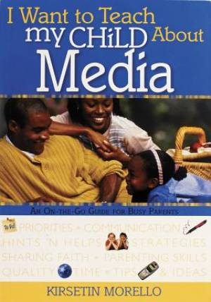 I Want To Teach My Child About Media