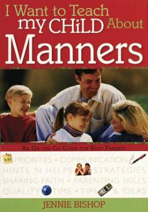 I Want To Teach My Child About Manners