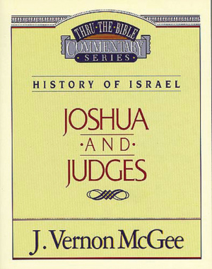Joshua and Judges : Thru the Bible Commentary