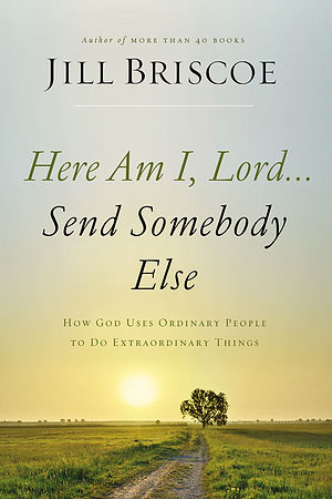 Here I Am, Lord...Send Somebody Else