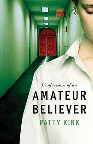 Confessions Of An Amateur Believer