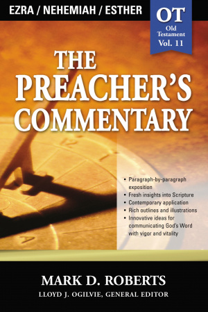The Preachers Commentary: Ezra, Nehemiah, Esther