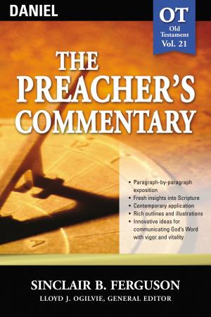 Daniel : Vol 21 : Preacher's Commentary