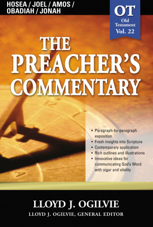Hosea,Joel,Amos,Obadiah, Jonah : Vol 22 : The Preacher's Commentary