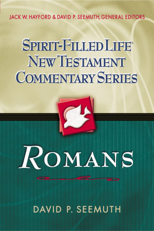 Romans Spirit-Filled Life New Testament Commentary Series