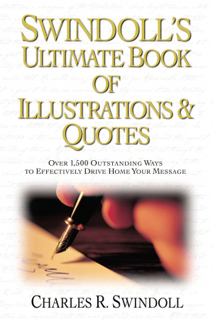 Swindoll's Ultimate Book of Illustrations and Quotes