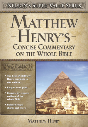 Matthew Henry's Concise Commentary on the Whole Bible
