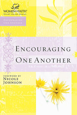 Encouraging One Another: Women of Faith Study Guide Series
