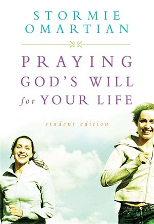 Praying God's Will for Your Life: Student Edition