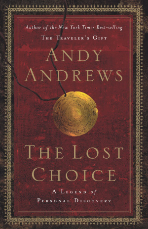 The Lost Choice : A Legend of Personal Discovery