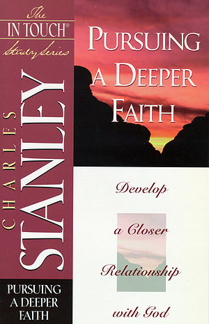 Pursuing a Deeper Faith: The In Touch Study Series