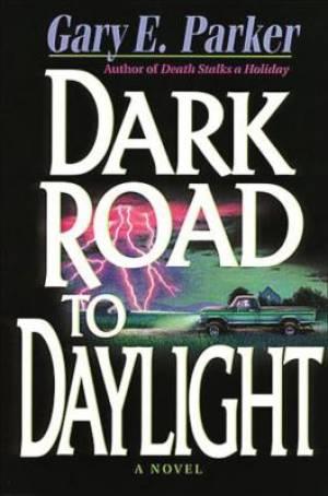 DARK ROAD TO DAYLIGHT