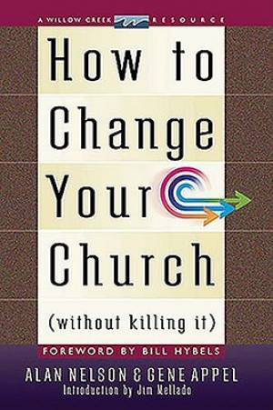 How to Change Your Church Without Killing It