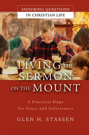 The Way of Grace and Deliverance: A Practical Guide to Living the Sermon on the Mount