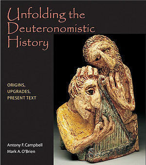 Unfolding the Deuteronomistic History : Origins, Upgrades, Present Text