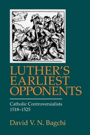 Luther's Earliest Opponents