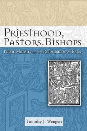 Priesthood, Pastors, Bishops