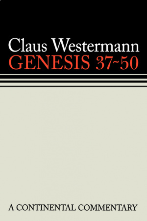 Genesis 37 - 50 ; Continental Commentaries Series