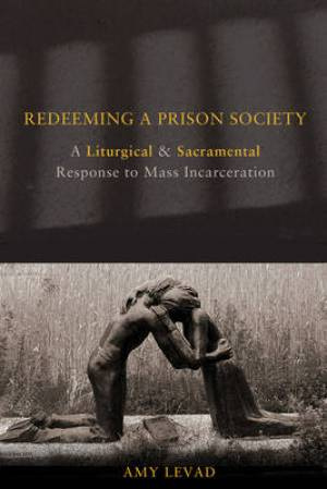 Redeeming a Prison Society