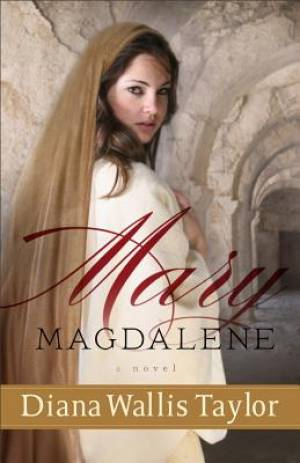 Mary Magdalene : A Biblical Novel