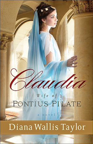 Claudia, Wife of Pontius Pilate