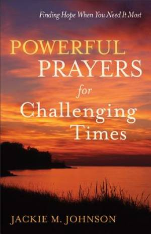 Powerful Prayers for Challenging Times