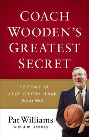 Coach Wooden's Greatest Secret