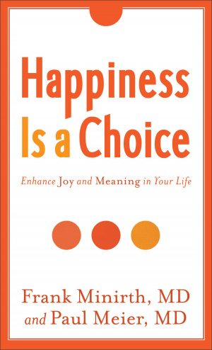 Happiness is a Choice, Rev. and Exp. Ed.