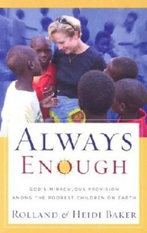 Always Enough : Gods Miraculous Provision Among The Poorest Children On Ear