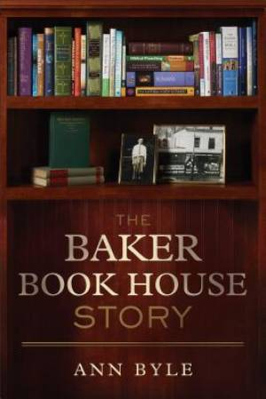 Baker Book House Story, The