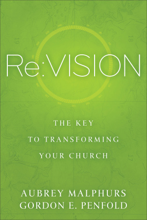 Re:Vision The Key to Transforming Your Church