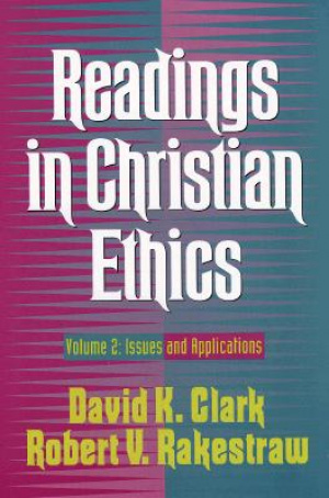 Readings in Christian Ethics: Vol 2 Issues and Applications