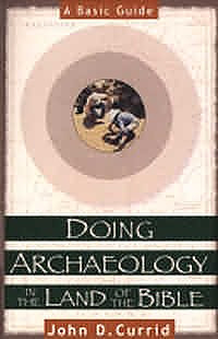 Doing Archaeology in the Land of the Bible: a Basic Guide
