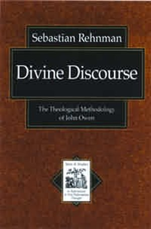 Divine Discourse: the Theological Methodology of John Owen